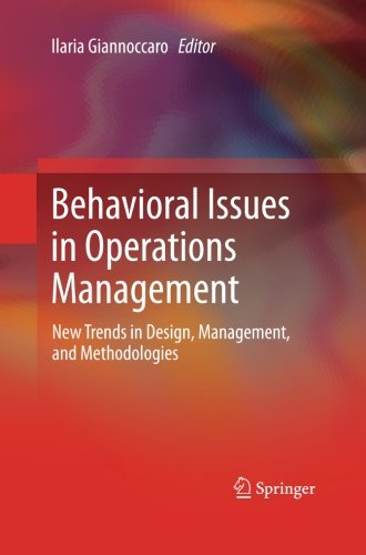 Behavioral Issues in Operations Management: New Trends in Design, Management, and Methodologies