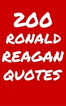 200 Ronald Reagan Quotes: Interesting, Honest And Funny Quotes