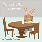 Time to Eat, Bunny! (Time for Bunny!)