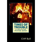 Times of Trouble: an End Times thriller novel (Kindle Edition) By Cliff Ball
