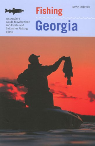 Fishing Georgia, 2nd: An Angler's Guide to More than 100 Fresh- and Saltwater Fishing Spots (Regional Fishing Series)