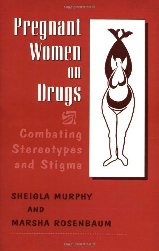 Pregnant Women On Drugs: Combating Stereotypes And Stigma