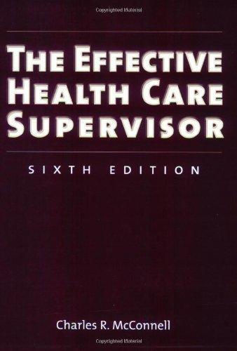 The Effective Health Care Supervisor, Sixth Edition