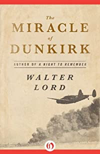 The Miracle Of Dunkirk by Walter Lord ebook deal