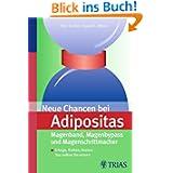 Neue Chancen bei Adipositas: Magenband, Magenbypass und Magenschrittmacher: Erfolge, Risiken, Kosten: Das sollten...