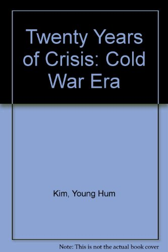 Twenty Years of Crisis: Cold War Era