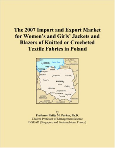 The 2007 Import and Export Market for Womenï¿1/2s and Girlsï¿1/2 Jackets and Blazers of Knitted or Crocheted Textile Fabrics in Poland