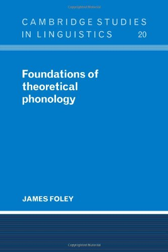 Foundations of Theoretical Phonology (Cambridge Studies in Linguistics)