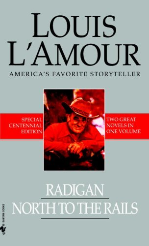 Radigan/North to the Rails, Louis L'Amour