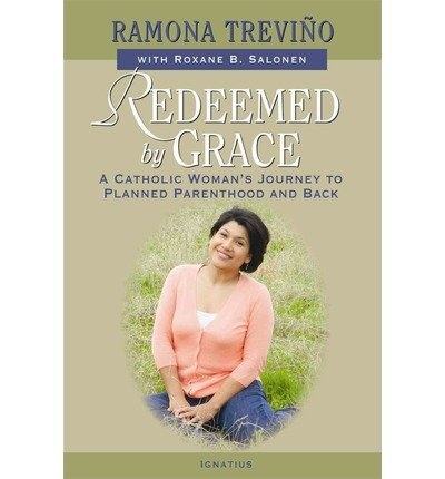redeemed-by-grace-a-catholic-womans-journey-to-planned-parenthood-and-back-author-ramona-trevino-pub