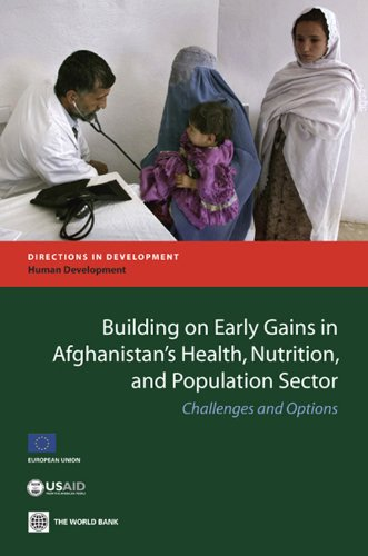 Building On Early Gains In Afghanistan'S Health, Nutrition, And Population Sector (Directions In Development)