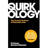 Quirkology: The Curious Science Of Everyday Livesby Prof. Richard Wiseman