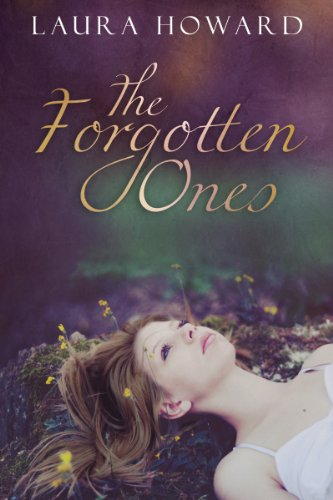 The Forgotten Ones (The Danaan Trilogy) by Laura Howard