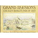 Grand Illusions: Chicago's World's Fair of 1893 (0913820180) by De Wit, Wim