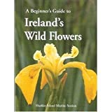 img - for A Beginner's Guide to Ireland's Wild Flowers book / textbook / text book