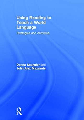Using Reading to Teach a World Language: Strategies and Activities