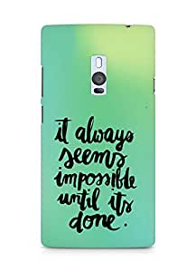 AMEZ it always seems impossible untill its done Back Cover For OnePlus Two