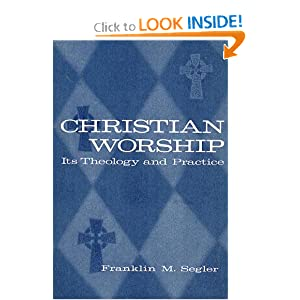 Amazon.com: Christian Worship: Its Theology and Practice ...