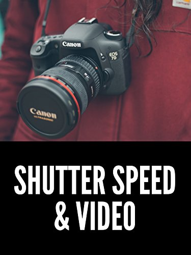 Shutter Speed and Video