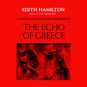 The Echo of Greece | [Edith Hamilton]