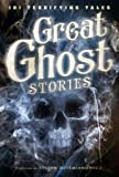 img - for Great Ghost Stories: 101 Terrifying Tales book / textbook / text book