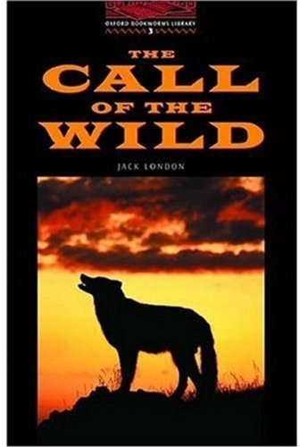 OBWL3: The Call of the Wild: Level 3: 1,000 Word Vocabulary (Oxford Bookworms Library)