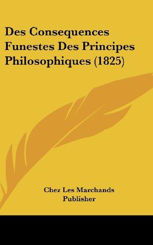 Des Consequences Funestes Des Principes Philosophiques (1825)