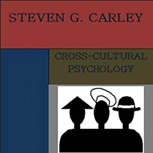 Cross-Cultural Psychology | [Steven G. Carley]