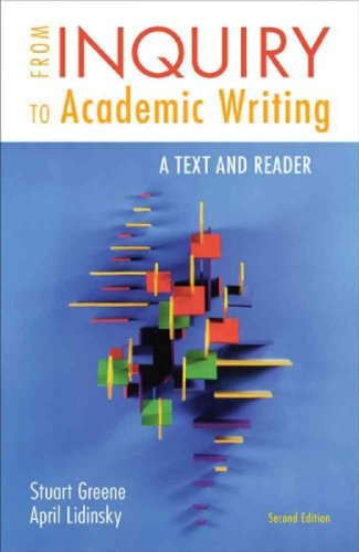 From Inquiry to Academic Writing: A Text and Reader From Inquiry to Academic Writing