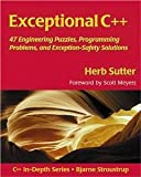 img - for Exceptional C++: 47 Engineering Puzzles, Programming Problems, and Solutions [Paperback] [1999] Herb Sutter book / textbook / text book