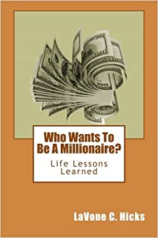 Who Wants To Be A Millionaire?: Life Lessons Learned
