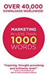 Marketing In Less Than 1000 Words (1000 Word Briefings)