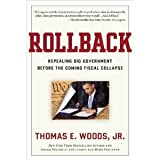 img - for Rollback: Repealing Big Government Before the Coming Fiscal Collapse [Hardcover] book / textbook / text book