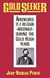 img - for Gold Seeker: Adventures of a Belgian Argonaut during the Gold Rush Years (Yale Western Americana S) book / textbook / text book