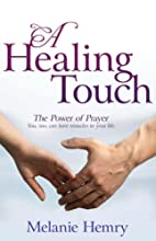 Healing Touch: The Power Of Prayer by Hemry…