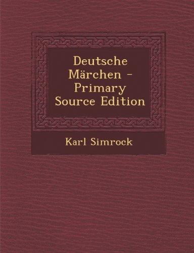 Deutsche Marchen - Primary Source Edition