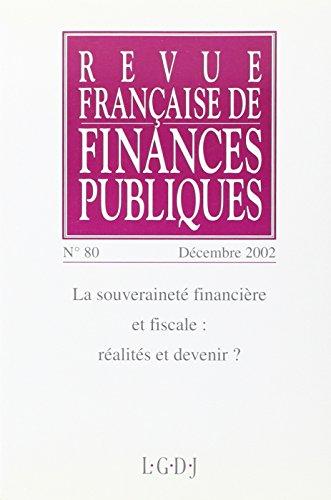 Revue Française de Finances Publiques, numéro 80 : La souveraineté financière et fiscale - Réalités et devenir