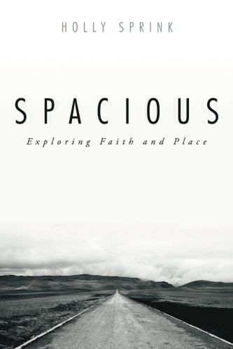 Spacious: Exploring Faith and Place