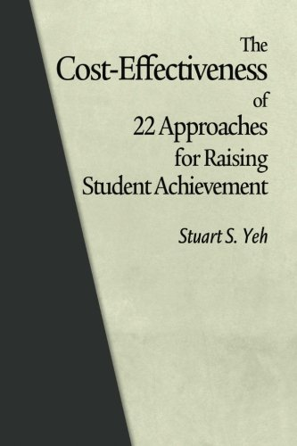 The Cost-Effectiveness of 22 Approaches for Raising Student Achievement