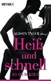 Heiß und schnell: 60 Quickies (German Edition)