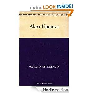 Aben-Humeya (Spanish Edition) Mariano Jose de Larra