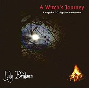 A Witch's Journey: A Magickal CD of Guided Meditations