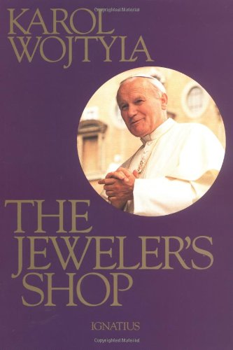 The Jeweler's Shop: A Meditation on the Sacrament of Matrimony Passing on Occasion Into a Drama