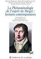 La phénoménologie de l'esprit de Hegel : lectures contemporaines