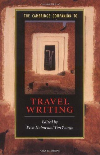 The Cambridge Companion to Travel Writing (Cambridge Companions to Literature)