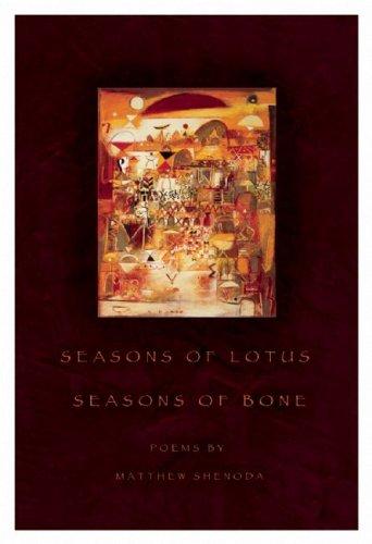 Seasons of Lotus, Seasons of Bone (American Poets Continuum)