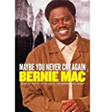 img - for [ MAYBE YOU NEVER CRY AGAIN ] By Mac, Bernie ( Author) 2004 [ Paperback ] book / textbook / text book