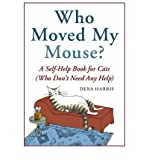 Who Moved My Mouse?: A Self-Help Book for Cats (Who Dont Need Any Help) (Paperback) - Common