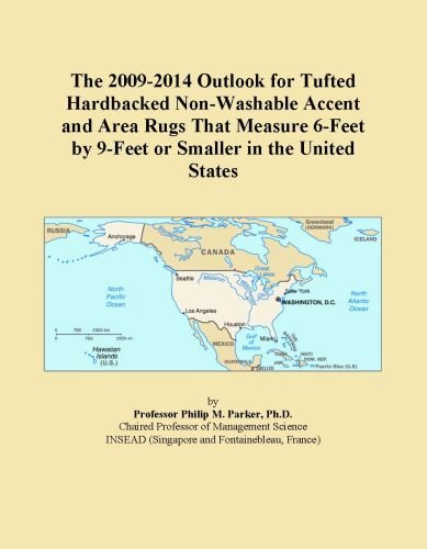 The 2009-2014 Outlook for Tufted Hardbacked Non-Washable Accent and Area Rugs That Measure 6-Feet by 9-Feet or Smaller in the United States