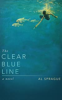 (FREE on 9/24) The Clear Blue Line by Al Sprague - http://eBooksHabit.com